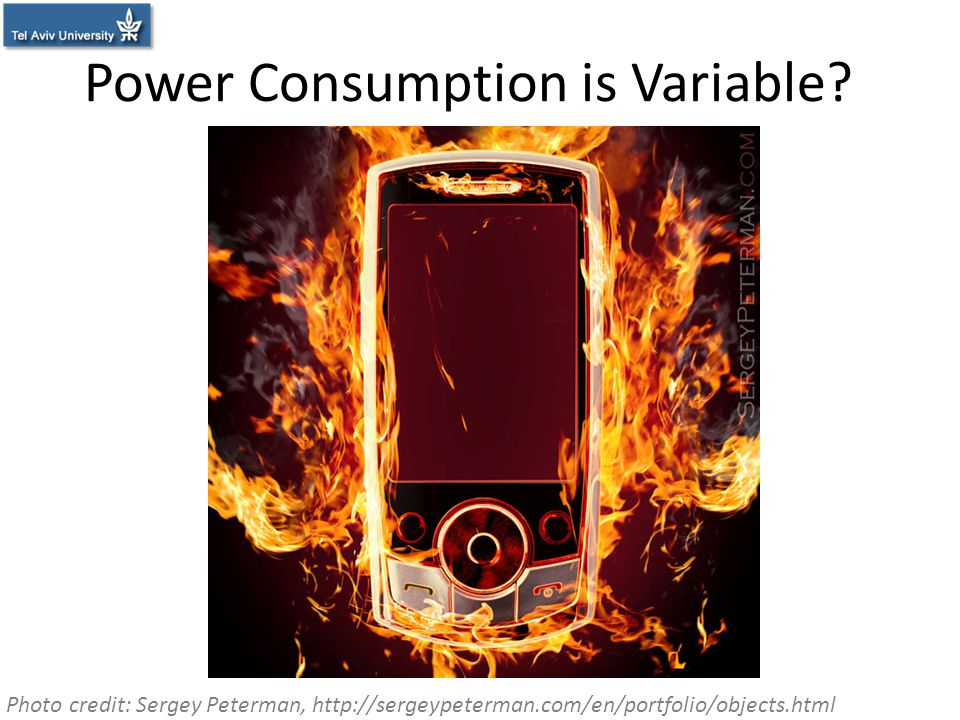 Power Consumption is Variable? Photo credit: Sergey Peterman, http://sergeypeterman.com/en/portfolio/objects.html