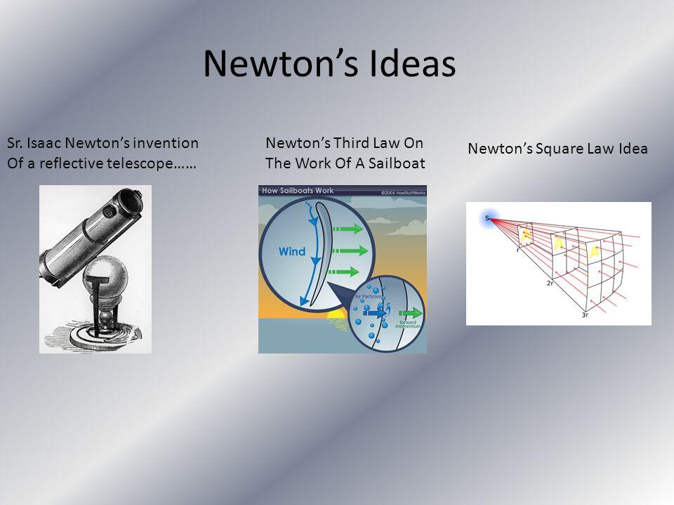 Newton's Ideas Sr.