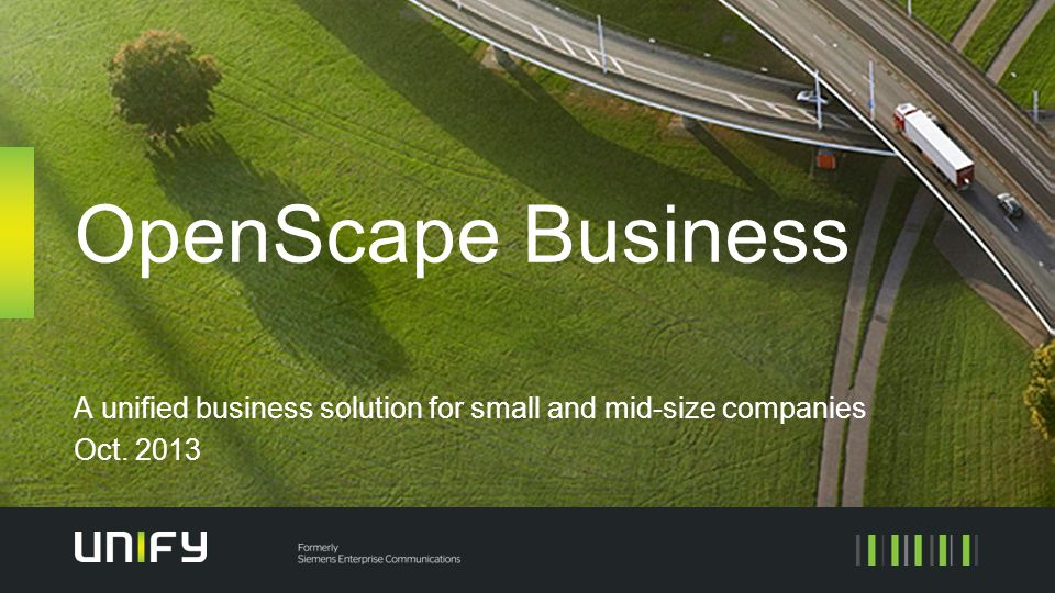 OpenScape Business A unified business solution for small and mid-size companies Oct. 2013
