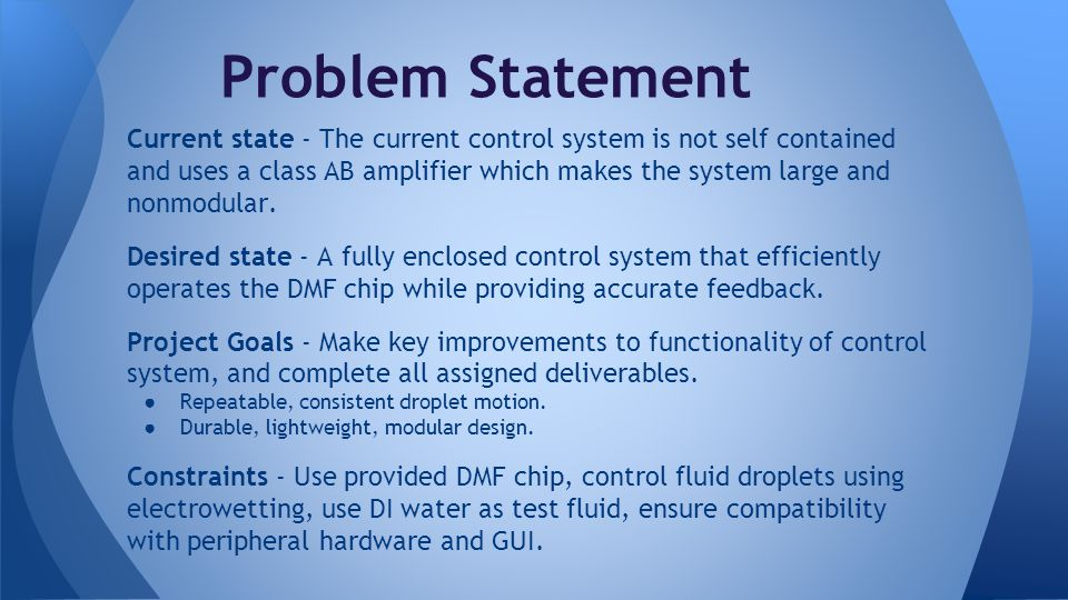 Current state - The current control system is not self contained and uses a class AB amplifier which makes the system large and nonmodular.