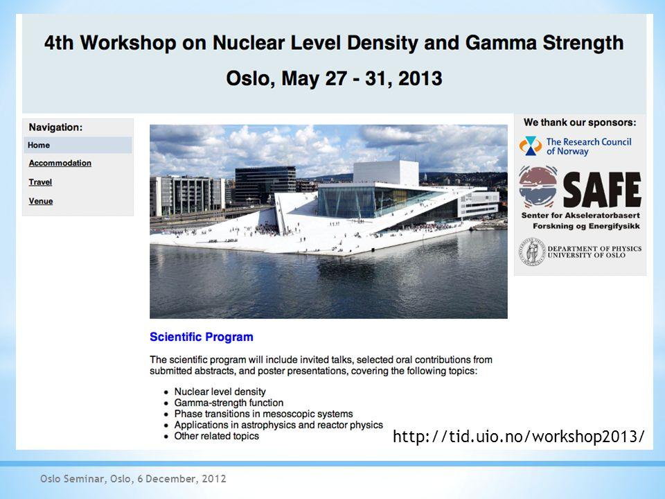 Oslo Seminar, Oslo, 6 December, 2012 http://tid.uio.no/workshop2013/