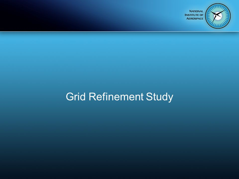 Grid Refinement Study