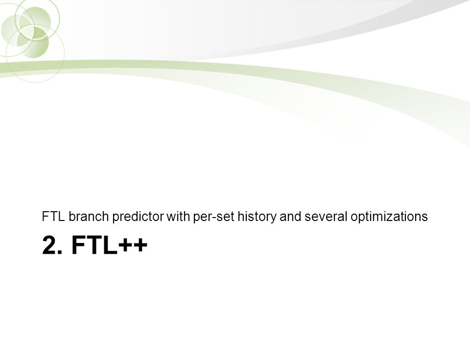2. FTL++ FTL branch predictor with per-set history and several optimizations