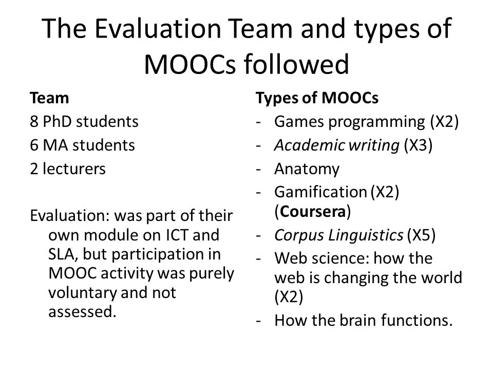 Our Evaluation Methods Set tasks: possible to repurpose an existing MOOC for SLA.