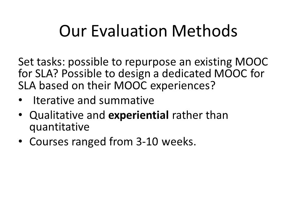 Common and discrete features of the MOOC experiences Common features – Standard and personalised emails at the beginning and end of each week – An introduction and summary each week – Short lecture-type video recordings (with PPT and transcripts) – Resources, links and references on weekly topics – Discussion forums (moderated but not mandatory) – Weekly quizzes (MCQs) Discrete features – Use of and access to software specific to areas (e.g.