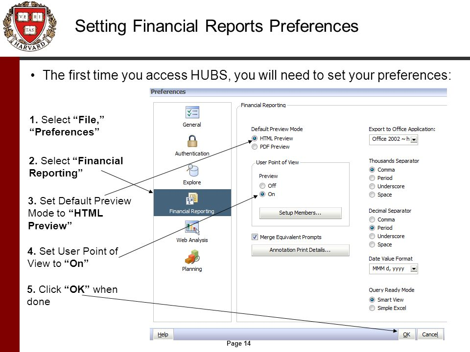 Page 14 Setting Financial Reports Preferences The first time you access HUBS, you will need to set your preferences: 1.