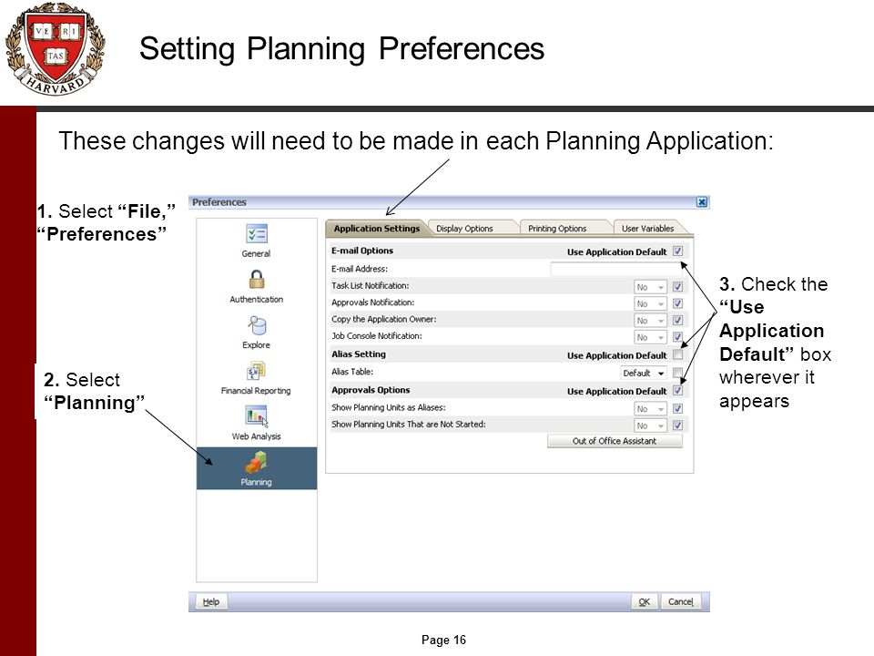 Page 16 Setting Planning Preferences These changes will need to be made in each Planning Application: 1.