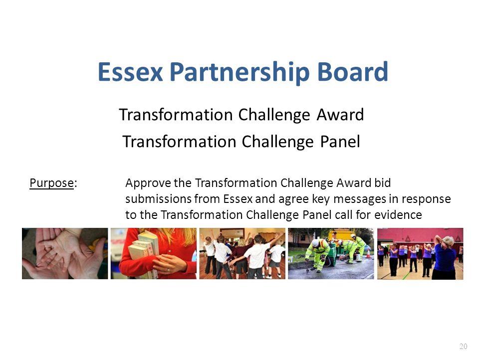 Essex Partnership Board Transformation Challenge Award Transformation Challenge Panel 20 Purpose: Approve the Transformation Challenge Award bid submi