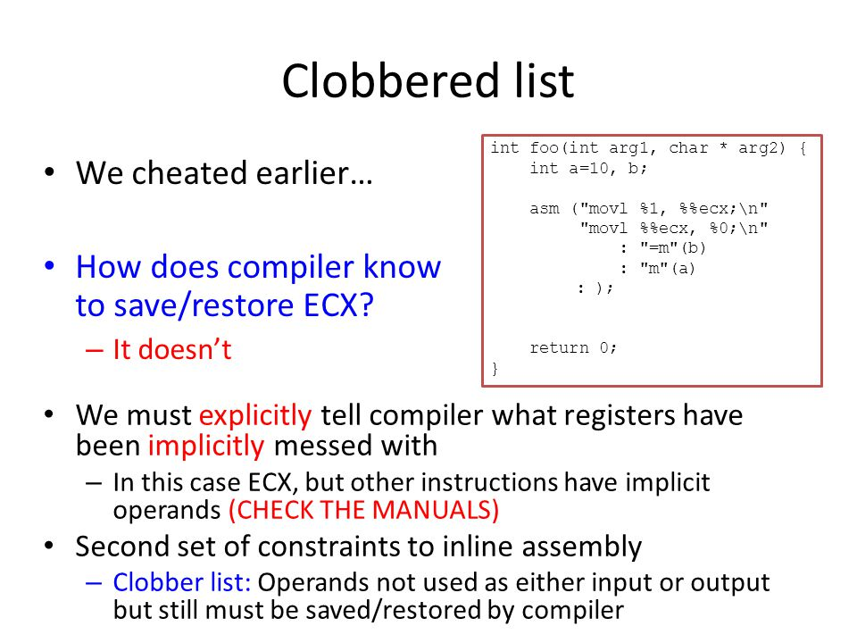 Clobbered list We cheated earlier… How does compiler know to save/restore ECX.