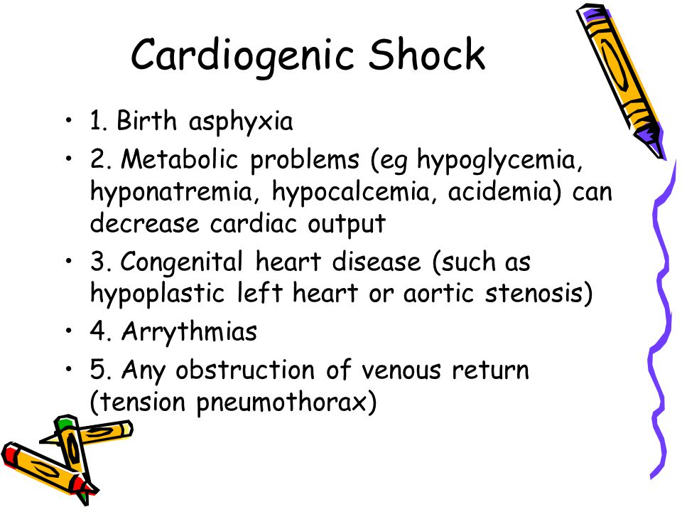 Cardiogenic Shock 1. Birth asphyxia 2.