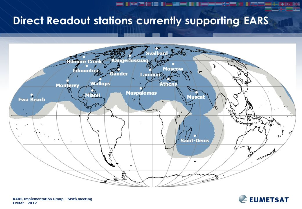RARS Implementation Group – Sixth meeting Exeter - 2012 Direct Readout stations currently supporting EARS Maspalomas Monterey Ewa Beach Miami Lannion