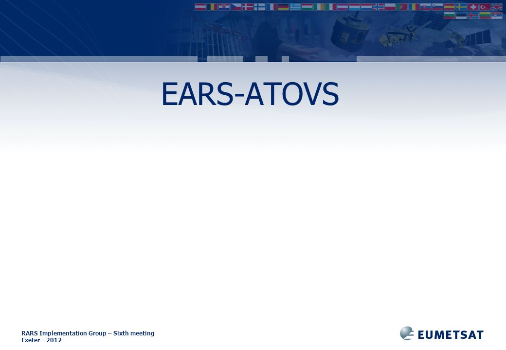 RARS Implementation Group – Sixth meeting Exeter - 2012 EARS-ATOVS