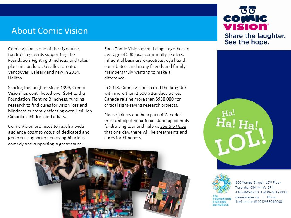 Comic Vision is one of the signature fundraising events supporting The Foundation Fighting Blindness, and takes place in London, Oakville, Toronto, Vancouver, Calgary and new in 2014, Halifax.