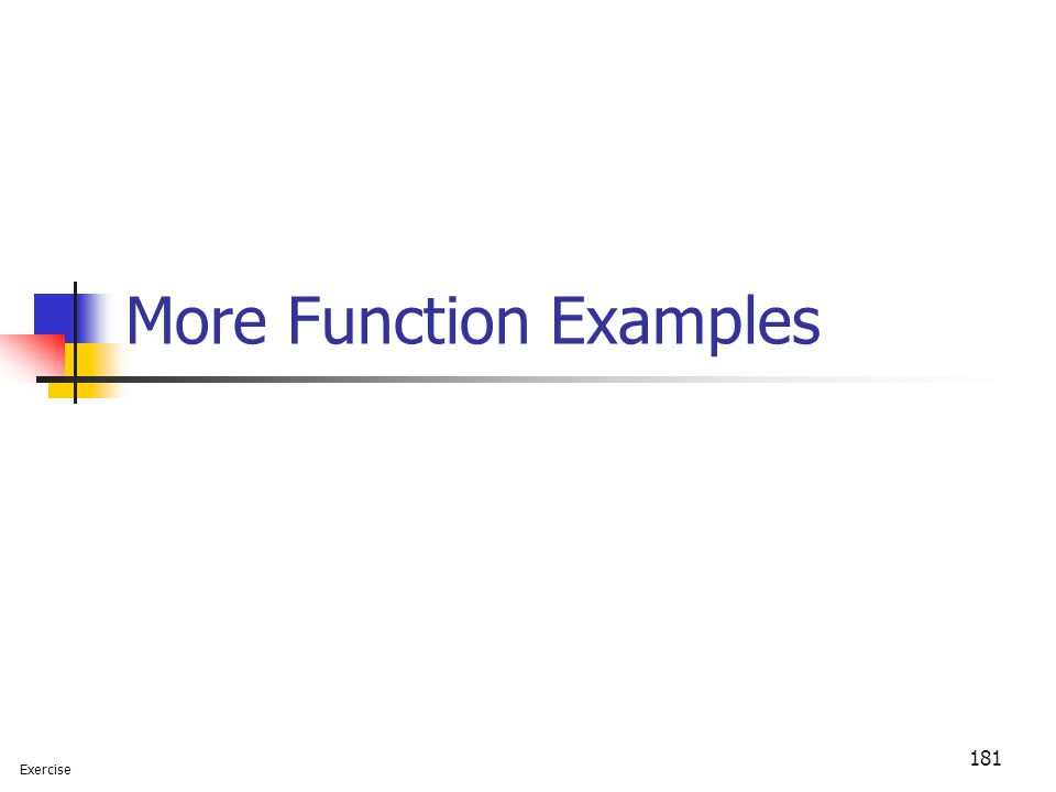 181 More Function Examples Exercise