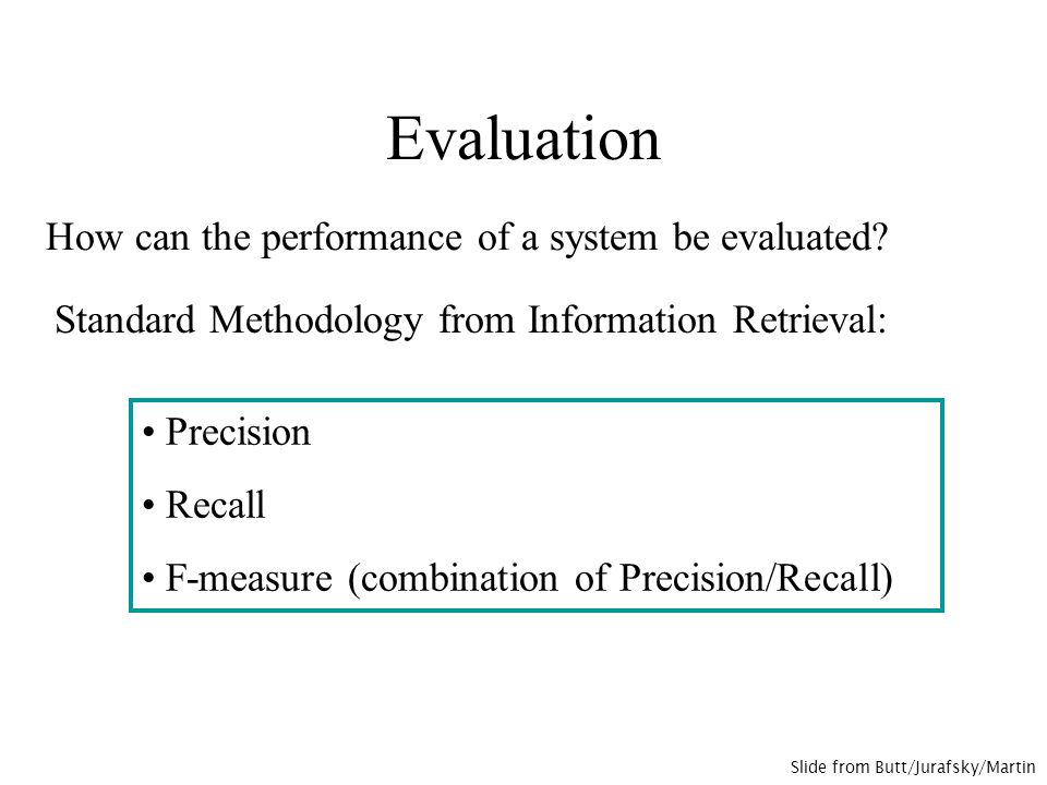 Recall Measure of how much relevant information the system has extracted (coverage of system).
