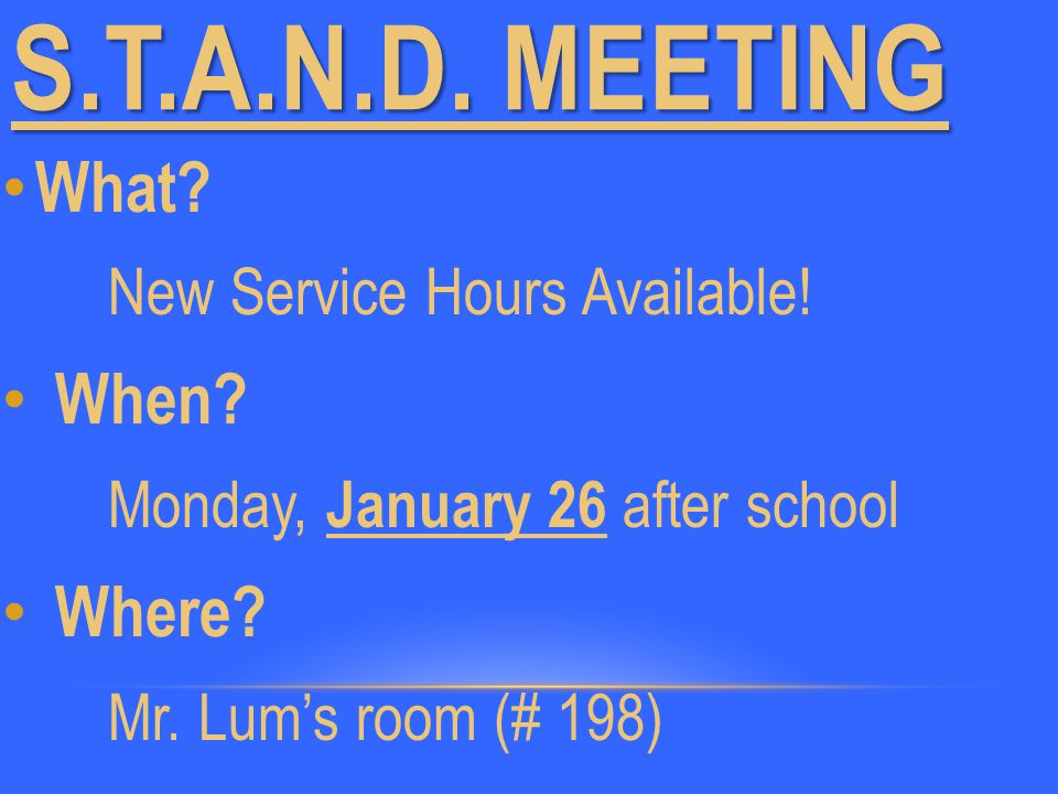 S.T.A.N.D.MEETING What. New Service Hours Available.
