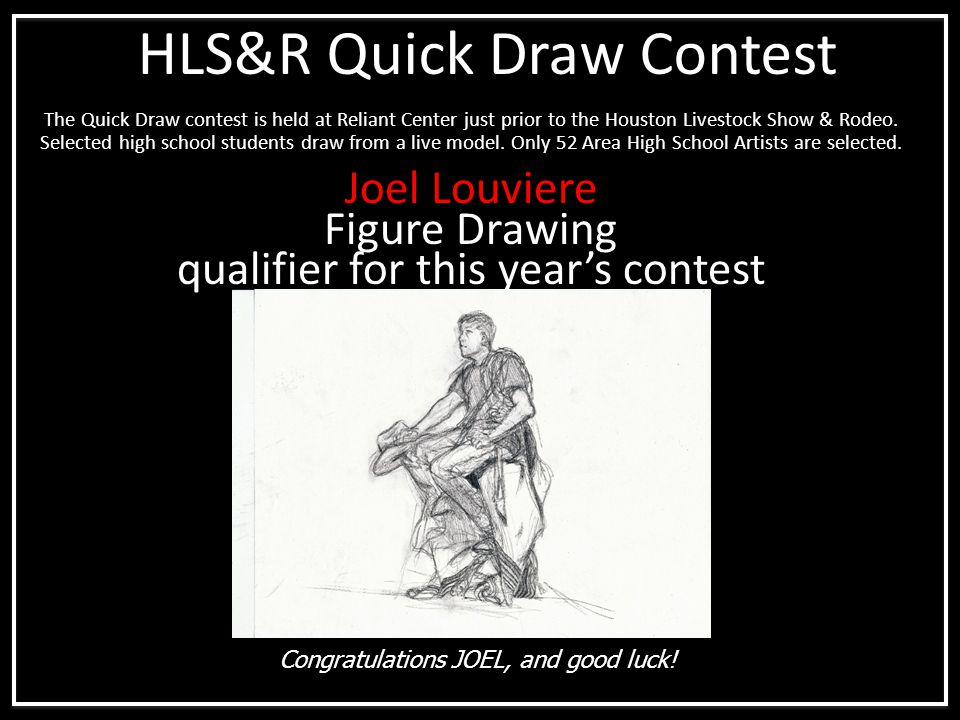 The Quick Draw contest is held at Reliant Center just prior to the Houston Livestock Show & Rodeo. Selected high school students draw from a live mode