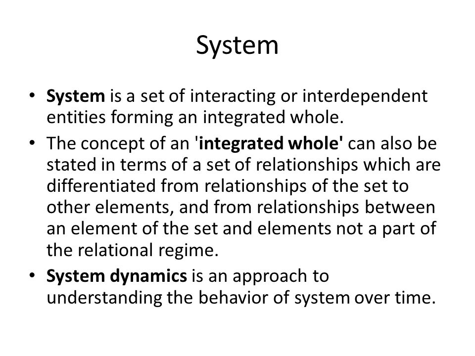 Most systems share common characteristics, including: Structure: defined by parts and their composition; Behavior: which involves inputs, processing and outputs of material, energy or information; Interconnectivity: the various parts of a system have functional as well as structural relationships between each other.