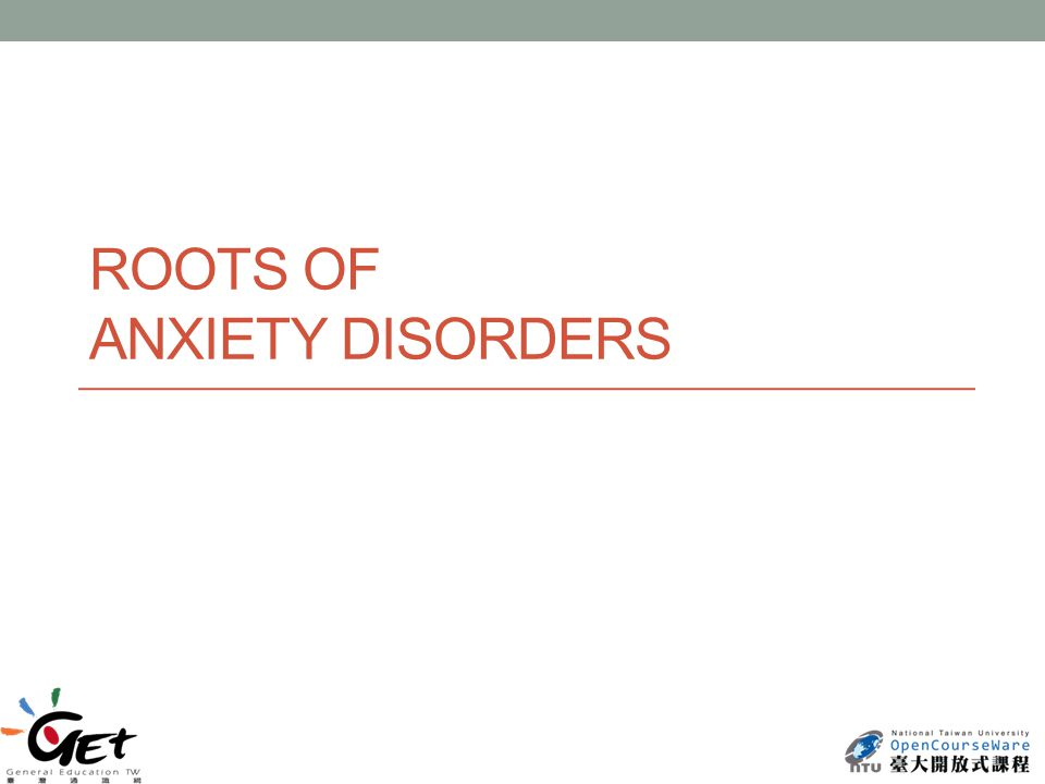 ROOTS OF ANXIETY DISORDERS