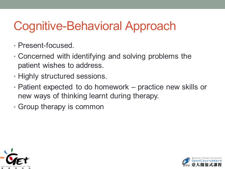Cognitive-Behavioral Approach Present-focused.