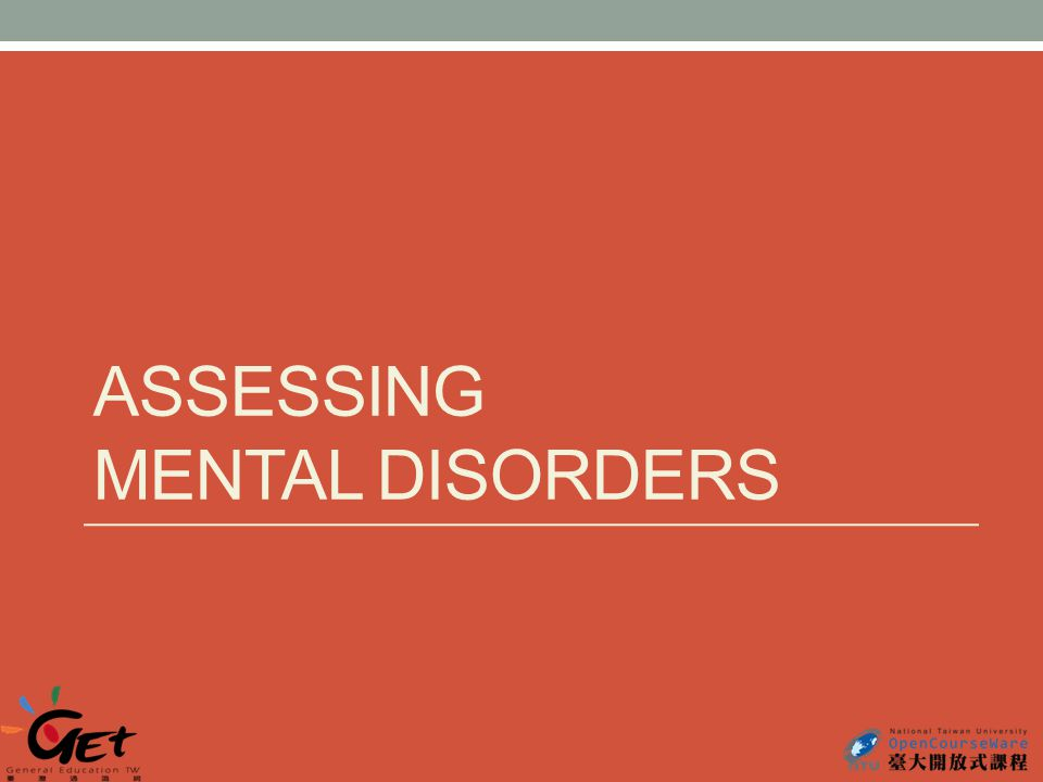 ASSESSING MENTAL DISORDERS