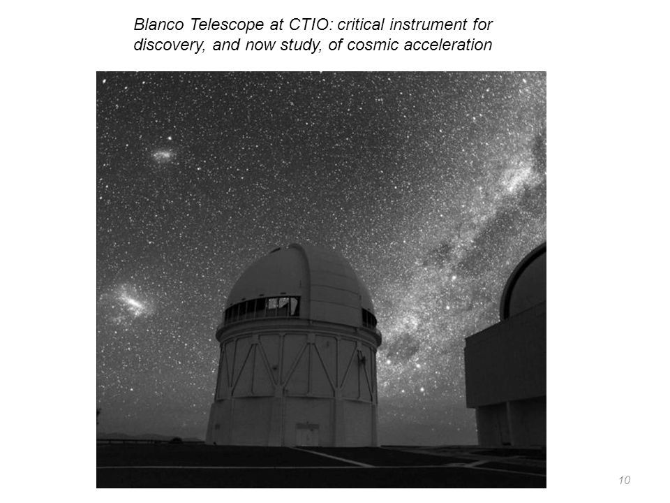 10 Blanco Telescope at CTIO: critical instrument for discovery, and now study, of cosmic acceleration