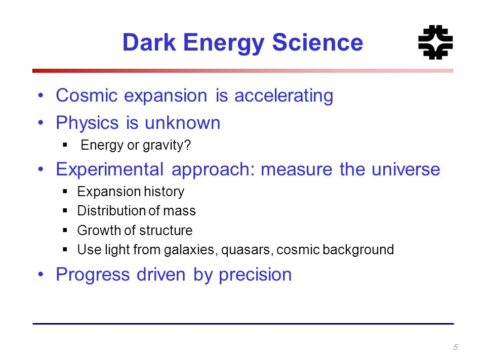Dark Energy Science Cosmic expansion is accelerating Physics is unknown  Energy or gravity? Experimental approach: measure the universe  Expansion h