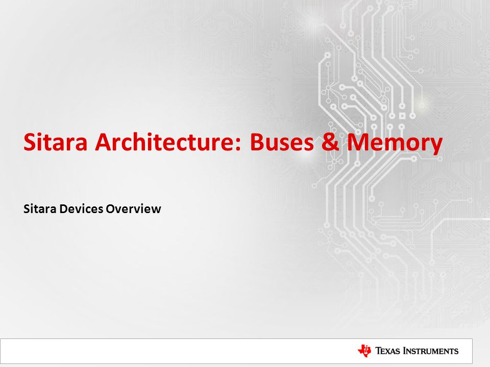 Sitara Architecture: Buses & Memory Sitara Devices Overview