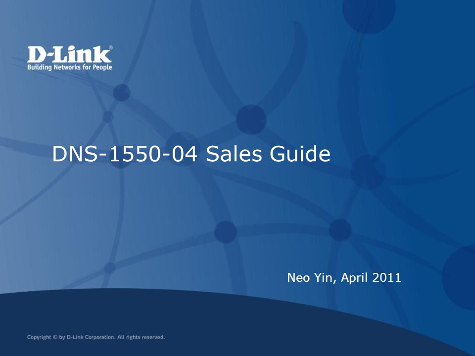 DNS-1550-04 Sales Guide Neo Yin, April 2011