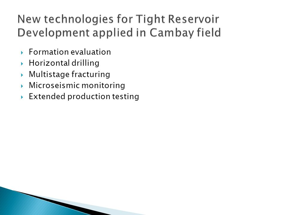  Formation evaluation  Horizontal drilling  Multistage fracturing  Microseismic monitoring  Extended production testing