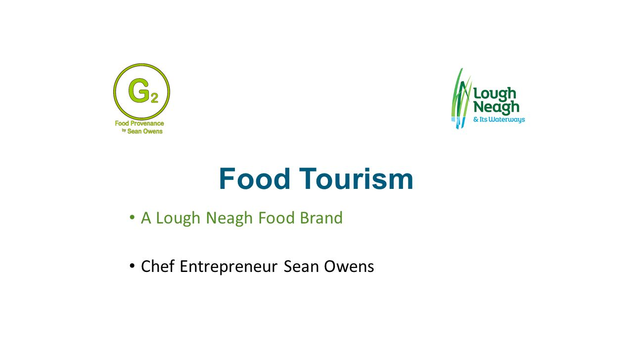 Food Tourism A Lough Neagh Food Brand Chef Entrepreneur Sean Owens Food Tourism