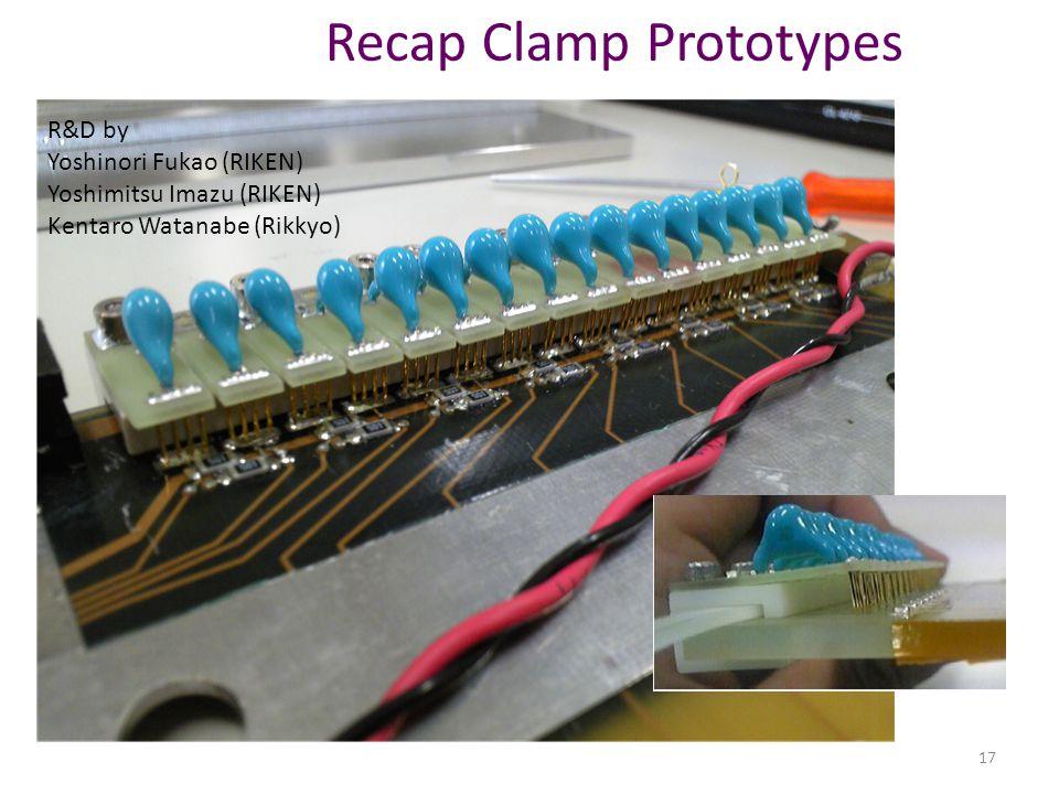 Recap Clamp Prototypes 17 R&D by Yoshinori Fukao (RIKEN) Yoshimitsu Imazu (RIKEN) Kentaro Watanabe (Rikkyo)