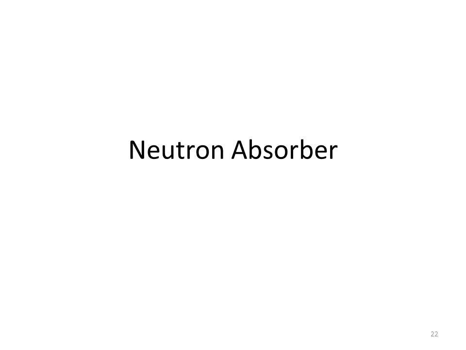 Neutron Absorber 22