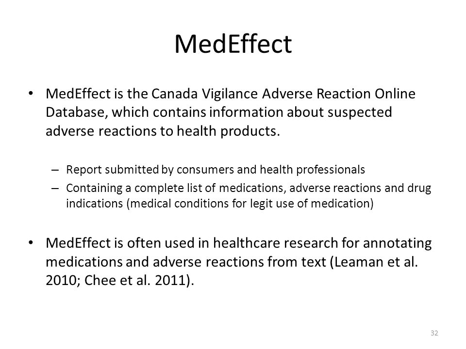 MedEffect MedEffect is the Canada Vigilance Adverse Reaction Online Database, which contains information about suspected adverse reactions to health p