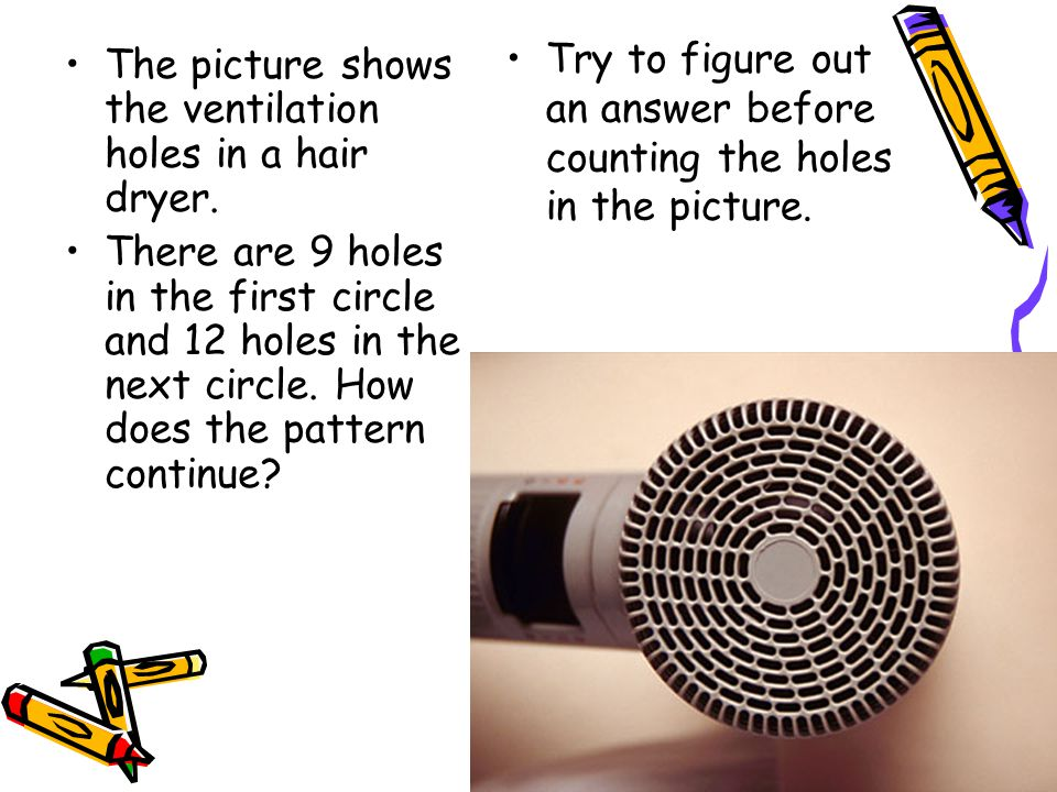 The picture shows the ventilation holes in a hair dryer. There are 9 holes in the first circle and 12 holes in the next circle. How does the pattern c