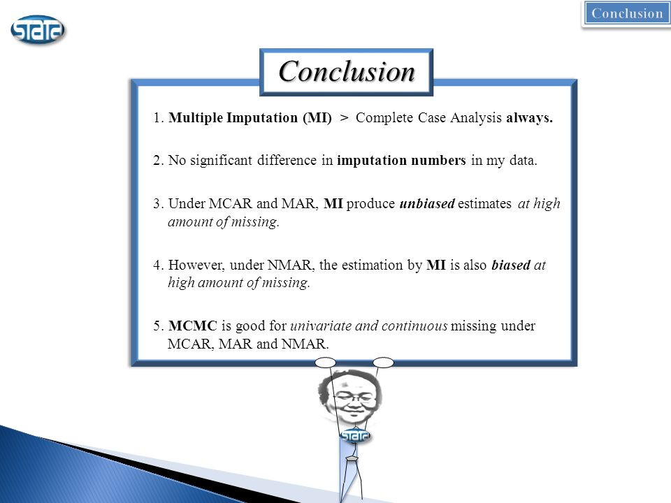1. Multiple Imputation (MI) > Complete Case Analysis always.