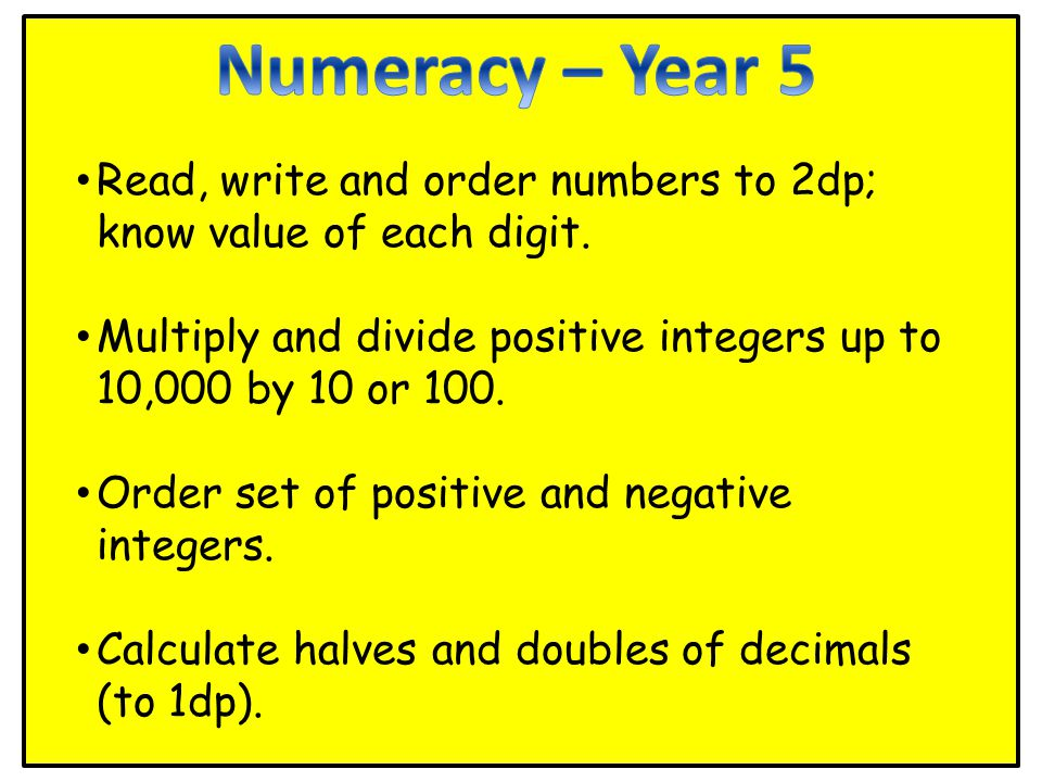 Read, write and order numbers to 2dp; know value of each digit.