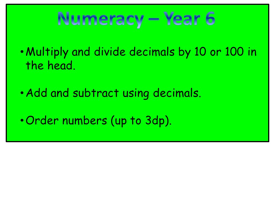 Multiply and divide decimals by 10 or 100 in the head.