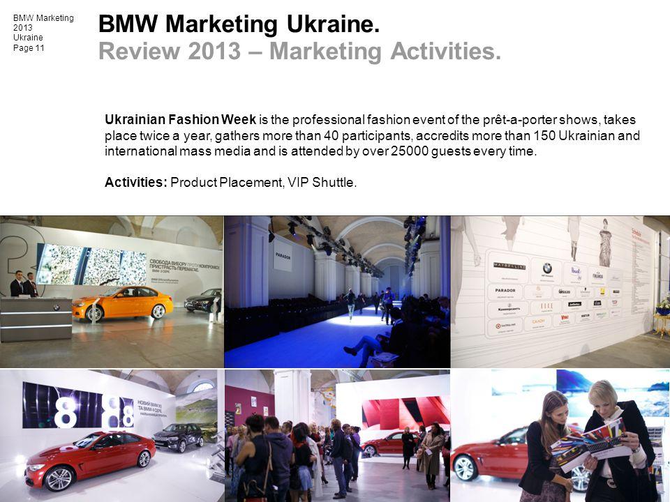 BMW Marketing 2013 Ukraine Page 11 BMW Marketing Ukraine. Review 2013 – Marketing Activities. Ukrainian Fashion Week is the professional fashion event