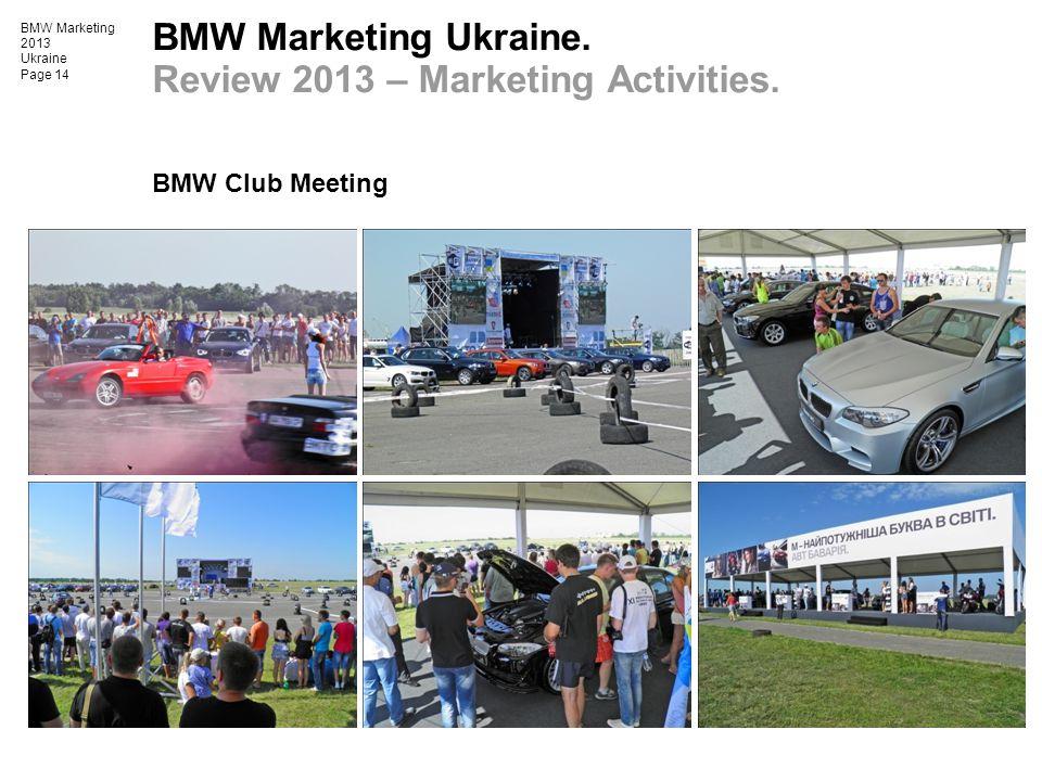 BMW Marketing 2013 Ukraine Page 14 BMW Club Meeting BMW Marketing Ukraine. Review 2013 – Marketing Activities.