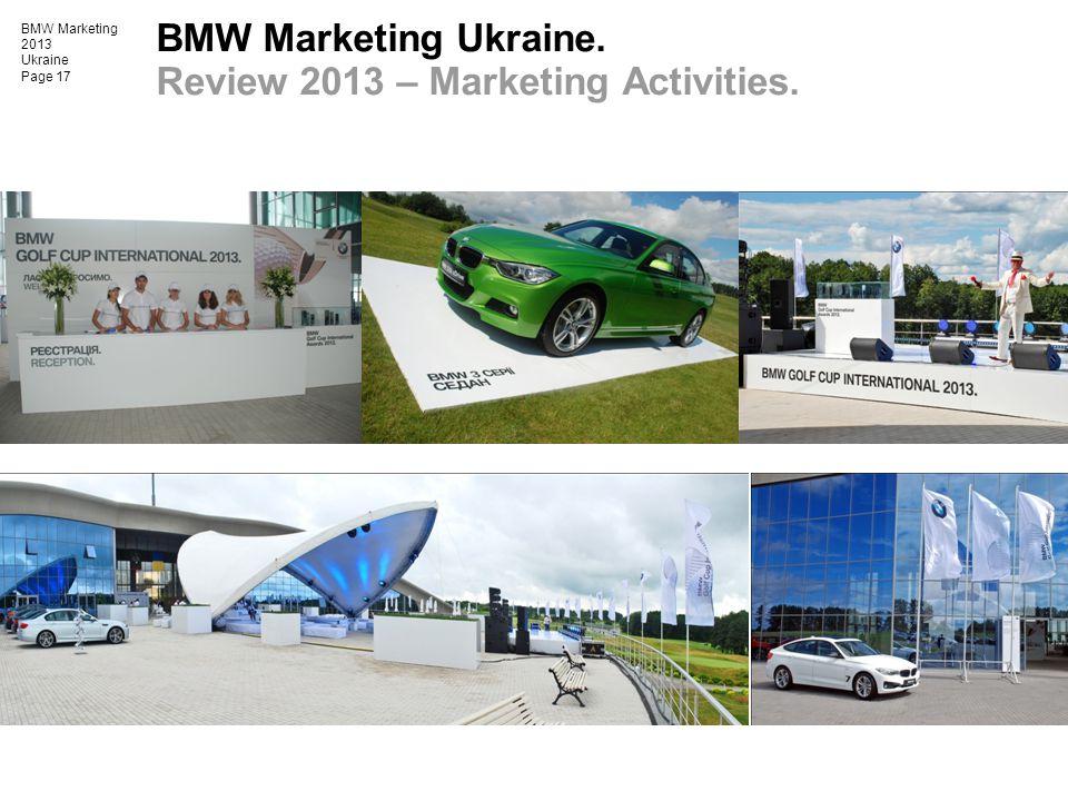 BMW Marketing 2013 Ukraine Page 17 BMW Marketing Ukraine. Review 2013 – Marketing Activities.