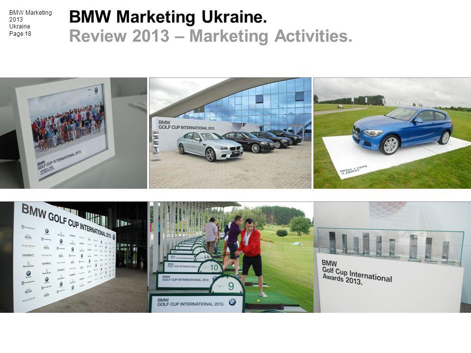 BMW Marketing 2013 Ukraine Page 18 BMW Marketing Ukraine. Review 2013 – Marketing Activities.