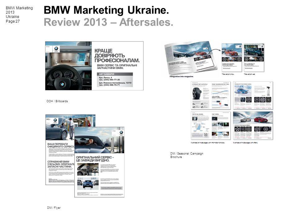 BMW Marketing 2013 Ukraine Page 27 BMW Marketing Ukraine. Review 2013 – Aftersales. OOH / Billboards DM / Flyer DM / Seasonal Campaign Brochure