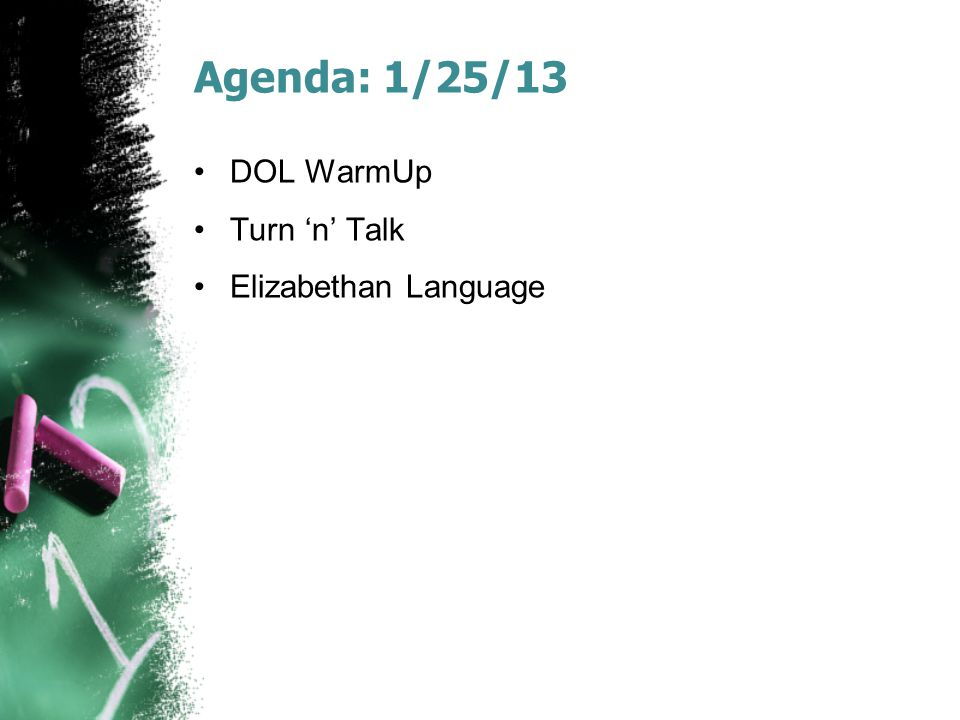 Agenda: 1/25/13 DOL WarmUp Turn 'n' Talk Elizabethan Language