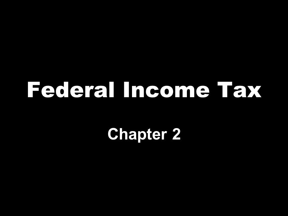 Federal Income Tax Chapter 2