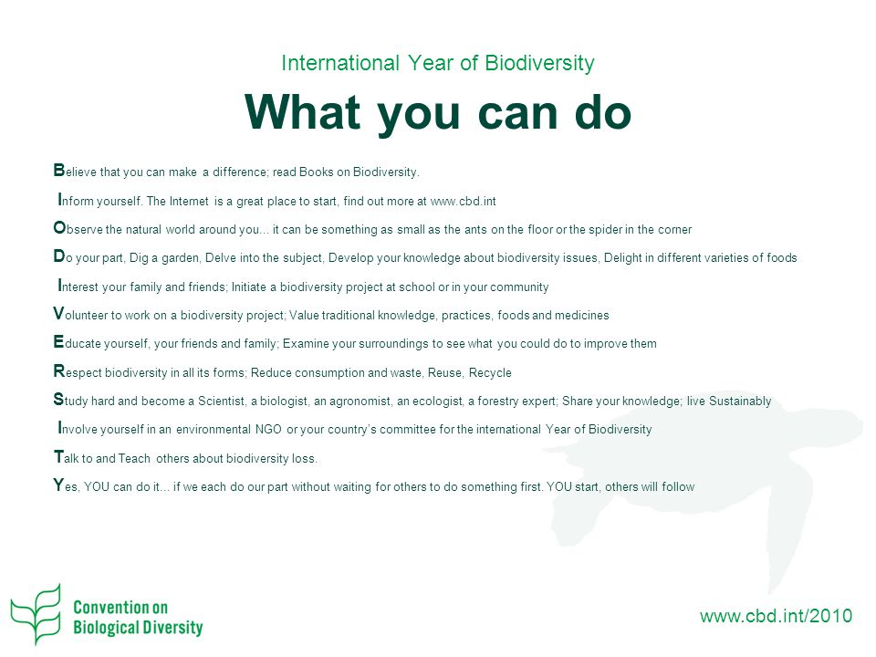 www.cbd.int/2010 B elieve that you can make a difference; read Books on Biodiversity.