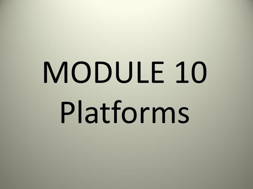 MODULE 10 Platforms