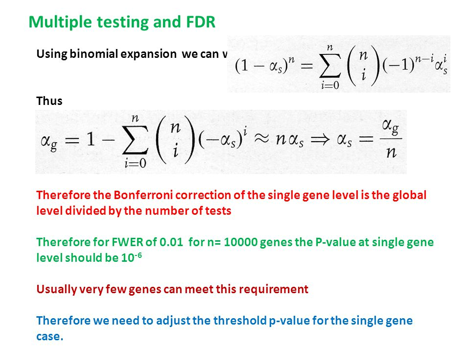 Using binomial expansion we can write Thus Therefore the Bonferroni correction of the single gene level is the global level divided by the number of t