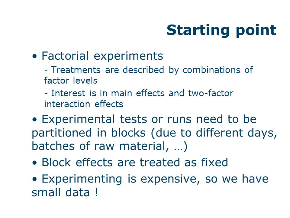 Factorial experiments - Treatments are described by combinations of factor levels - Interest is in main effects and two-factor interaction effects Exp