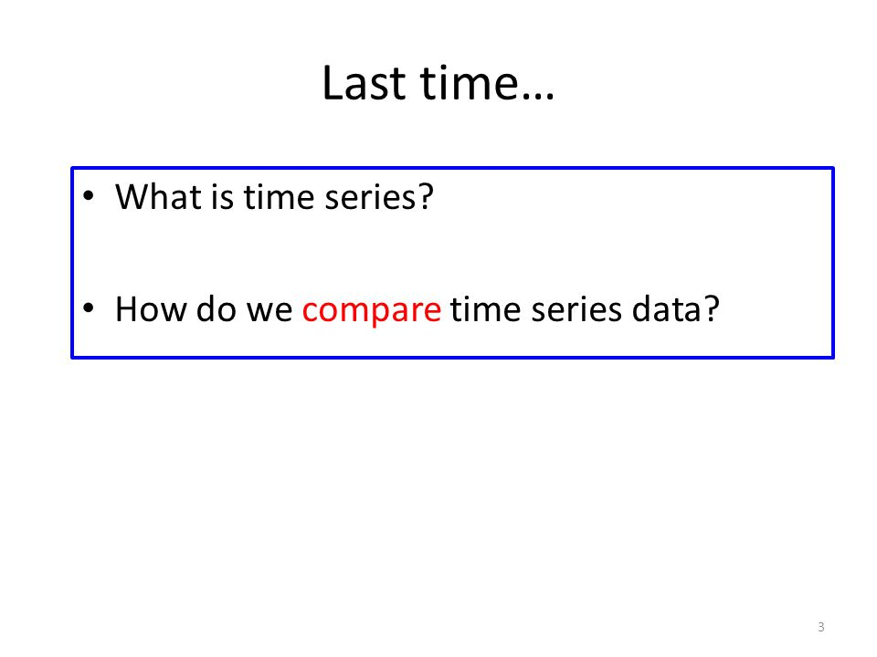 Today… What is the structure of time series data.